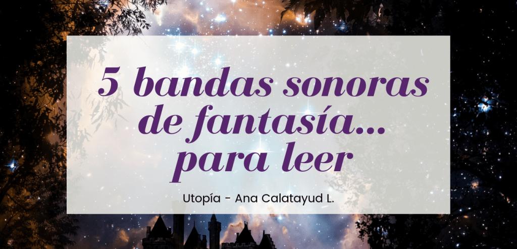 5 bandas sonoras de fantasía para leer