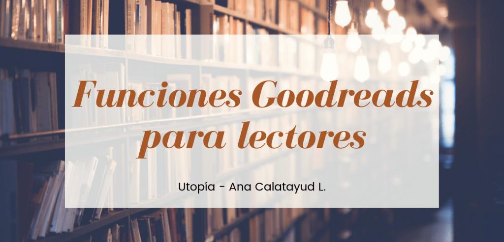 Funciones de Goodreads para lectores
