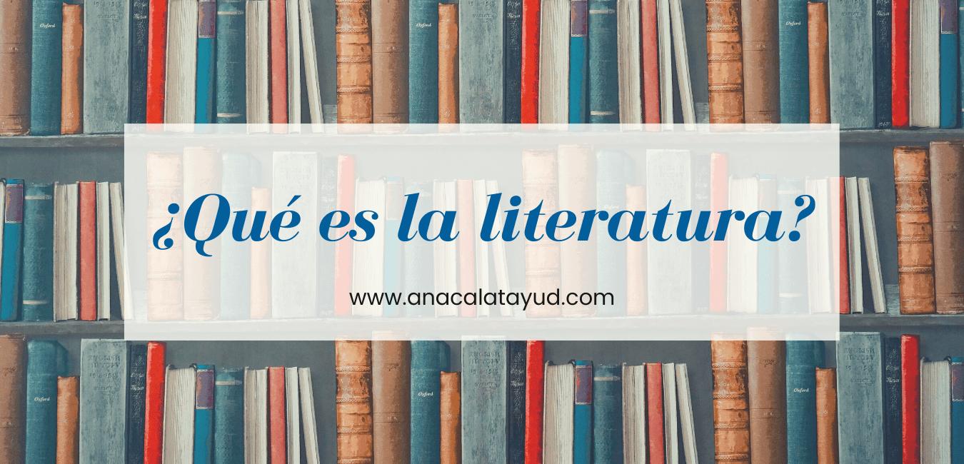 ¿Qué es la literatura?