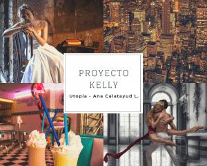 Aesthetic Proyecto Kelly (Utopía - Ana Calatayud L.)