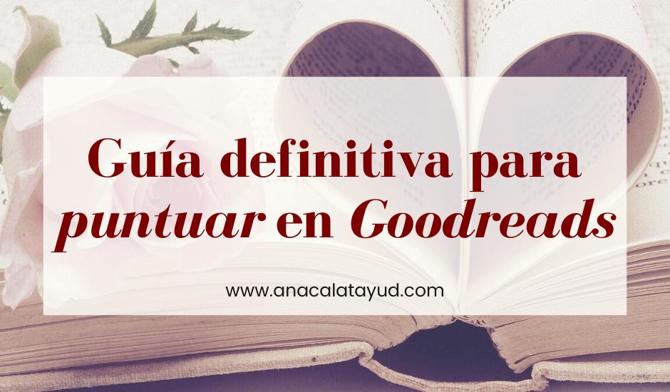 Guía definitiva para puntuar en Goodreads